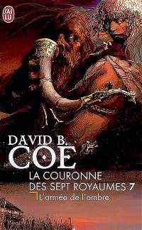 Coe David B. - L'armée de l'ombre - La couronne des sept royaumes T7 Couv_200-2