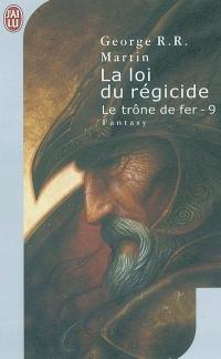 Martin George RR - La loi du régicide - Le Trône de Fer T9 La_loi_du_regicide