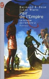 Feist Raymond / Janny Wurts - Pair de l'empire - La trilogie de l'Empire T2 Pair_de_l_empire_200p